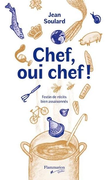 Chef, oui chef! by Jean Soulard