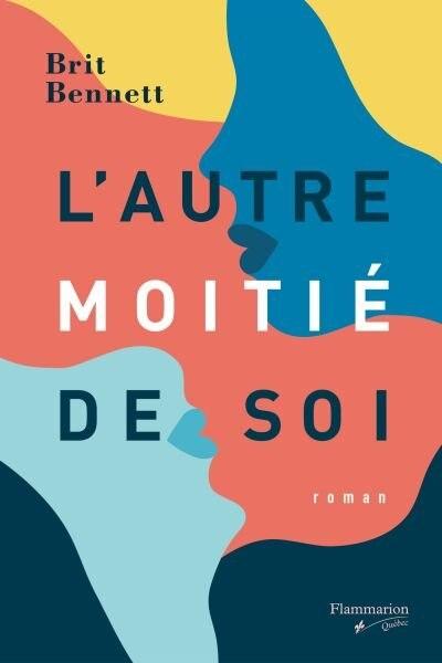 L'AUTRE MOITIÉ DE SOI by Brit Bennett