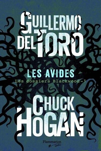 Les avides Les dossiers Blackwood Tome 1 de Guillermo Del Toro