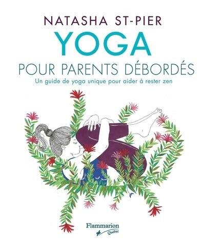 Yoga pour parents débordés de Natasha St-Pier