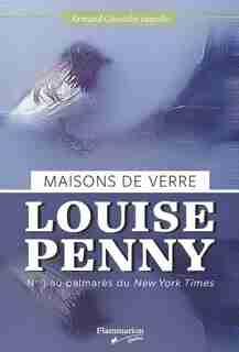 Armand Gamache enquête Tome 13 Maisons de verre de Louise Penny