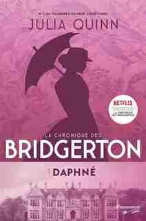 LA CHRONIQUE DES BRIDGERTON TOME 1 DAPHNÉ ET LE DUC de Julia Quinn