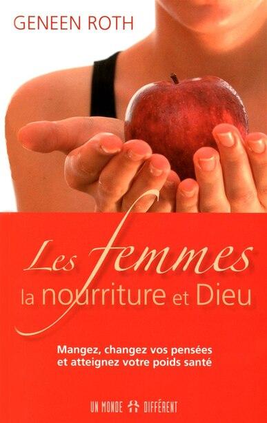 FEMMES, LA NOURRITURE ET DIEU -LES by Geneen Roth