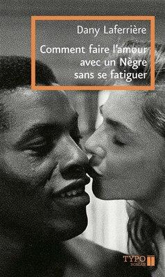 Book COMM.FAIRE L'AMOUR AVEC UN NEGRE.. -NE by Dany Laferrière