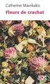 Fleurs de crachat by Catherine Mavrikakis