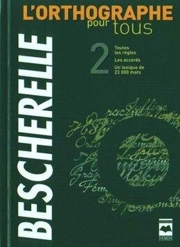 Book Bescherelle l'orthographe pour tous: by Bescherelle
