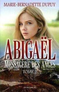 Abigaël messagère des anges tome 2