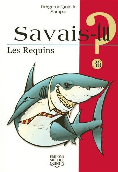 036-LES REQUINS: Savais-Tu? by Alain M. Bergeron