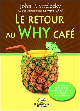 Book Le retour au Why Café by John P. Strelecky