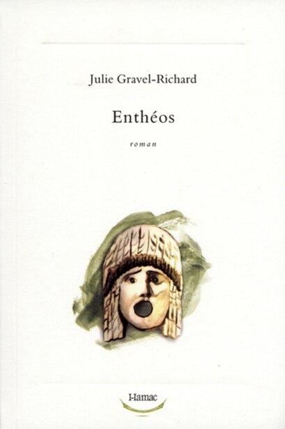 Enthéos by Julie Gravel-Richard