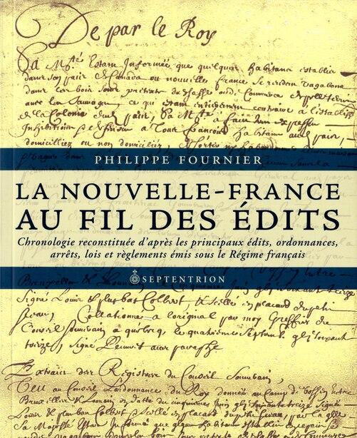 La Nouvelle-France au fil des édits by Philippe Fournier