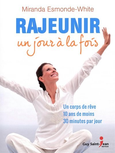 Rajeunir Un Jour À La Fois by Miranda Esmonde-white
