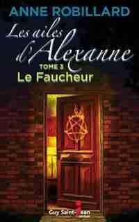 Ailes d'Alexanne Les  3 by Anne Robillard