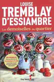 Les demoiselles du quartier by Louise Tremblay d'Essiambre