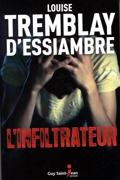 L'infiltrateur by Louise Tremblay-d'Essiambre