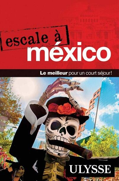 ESCALE À MEXICO by Ulysse