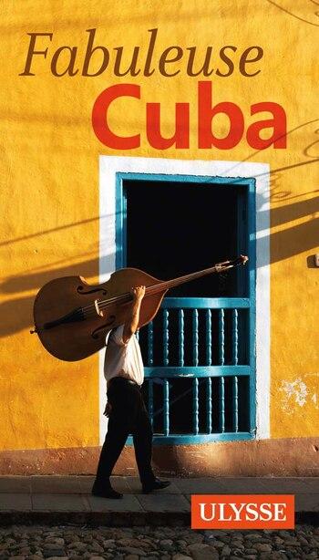 Fabuleuse Cuba Ulysse by Ulysse