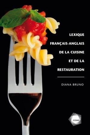 LEXIQUE FRANÇAIS-ANGLAIS DE LA CUISINE ET DE LA RESTAURATION by Diana Bruno
