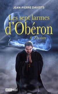 Les sept larmes d'Obéron tome 6
