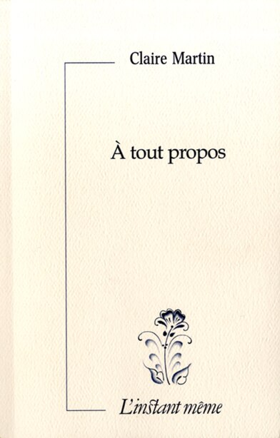 A tout propos by Claire Martin