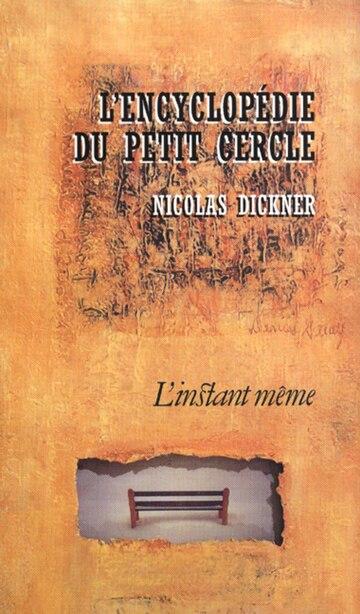 Encyclopédie du petit cercle (L') by Nicolas Dickner
