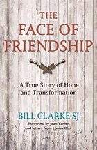 The Face of Friendship: A True Story of Hope and Transformation