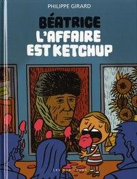 Béatrice 1: L'affaire est ketchup