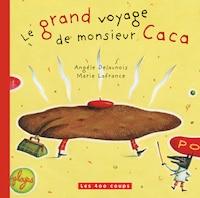 Le grand voyage de monsieur Caca: Nouvelle édition