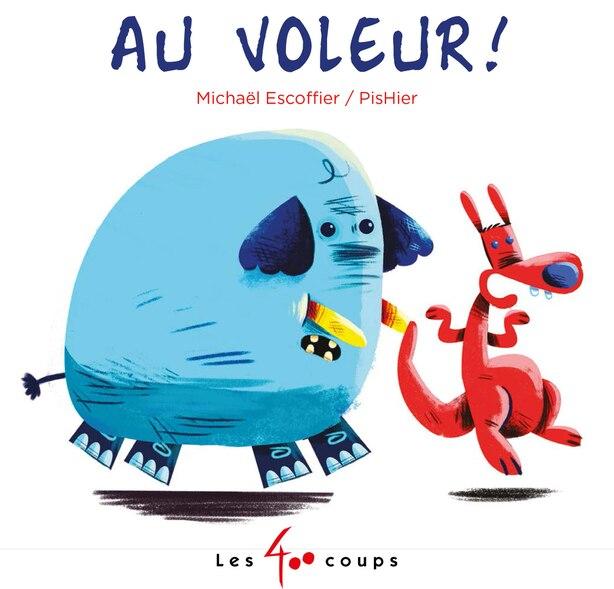Au voleur! de Michaël Escoffier