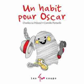 Un habit pour Oscar de Charles LE PRÉVOST