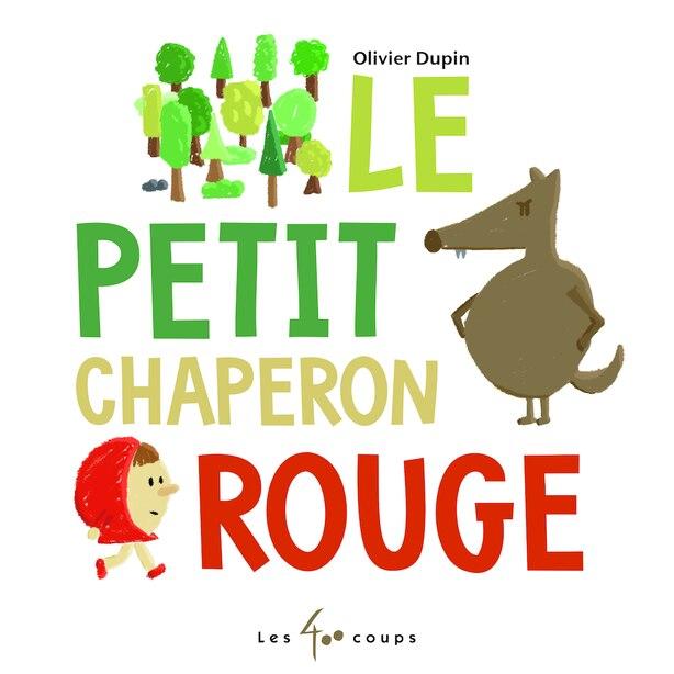 Petit Chaperon rouge de Olivier Dupin
