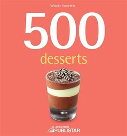 Book 500 desserts by Wendy Sweetser