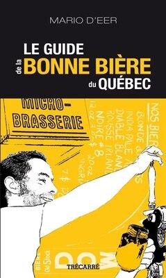 Book GUIDE DE LA BONNE BIERE DU QUEBEC -NE by Mario D'Eer