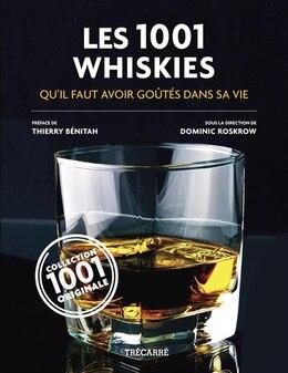 Book 1001 whiskies qu'il faut avoir goutés dans sa vie by Dominic Roskrow