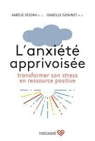 L'ANXIÉTÉ APPRIVOISÉE