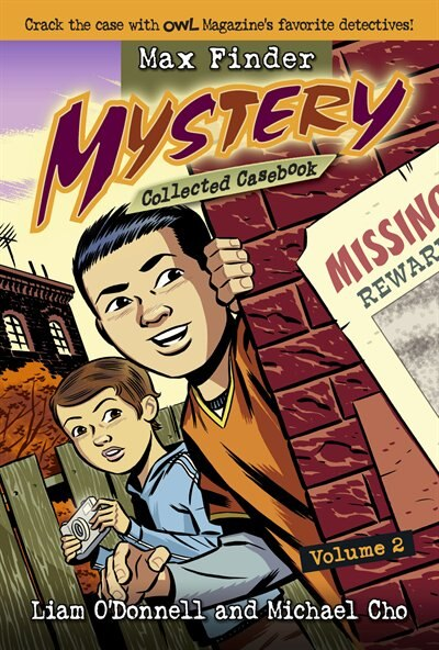 Max Finder Mystery Collected Casebook Volume 2: Crack the Case With Owl Magazine's Favourite Detectives by Liam O'donnell
