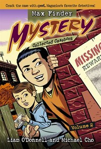 Max Finder Mystery Collected Casebook Volume 2: Crack the Case With Owl Magazine's Favourite…