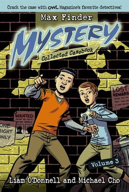 Book Max Finder Mystery Collected Casebook Volume 3: Crack the case with OWL Magazine's favourite… by Liam ODonnell