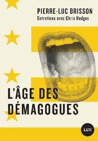 L'âge des démagogues: Entretiens avec Chris Hedges