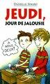 Jeudi, jour de jalousie by Danielle Simard