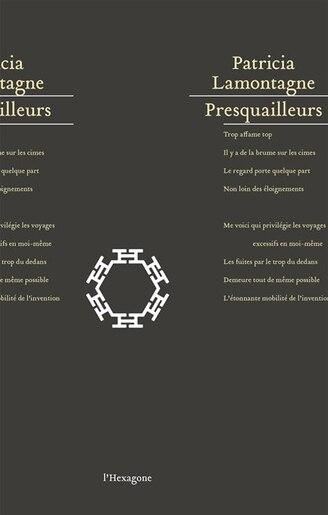 Presquailleurs by Patricia Lamontagne