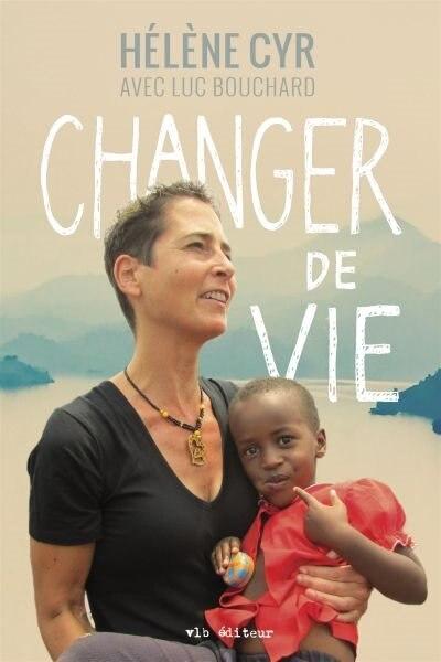 CHANGER DE VIE de Helene Cyr