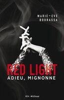 Red light tome 1 Adieu mignonne