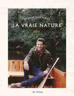 LA VRAIE NATURE -LA de Martin Boisclair