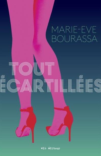 Tout écartillées de Marie-Eve Bourassa