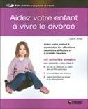 Aidez votre enfant à vivre le divorce