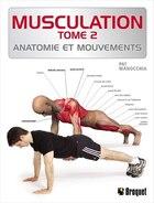 Musculation  2: Anatomie et mouvement
