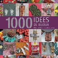 1000 idées de bijoux: Perles, colifichets, pendentifs et ...