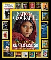 National Geographic   Une fenêtre sur le monde