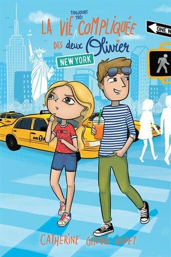 L'Odyssée compliquée des deux Olivier : New York de Catherine Girard-Audet